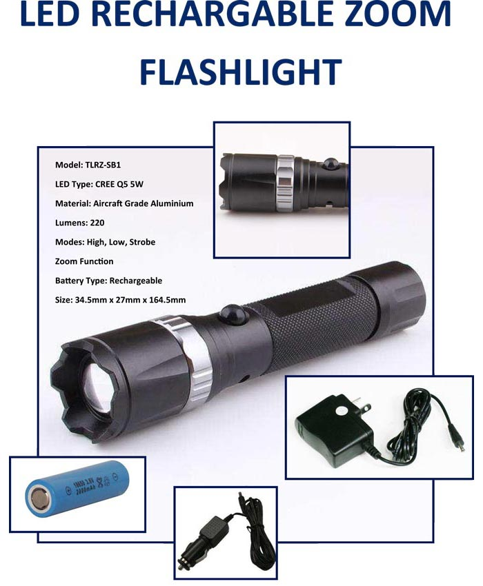 Model: TLRZ-SBl  LED Type: CREE QS SW  Material: Aircraft Grade Aluminium Lumens: 220 Modes: High, Low, Strobe Zoom Function Battery Type: Rechargeable  Size: 34.5mm x 27mm x 164.5mm