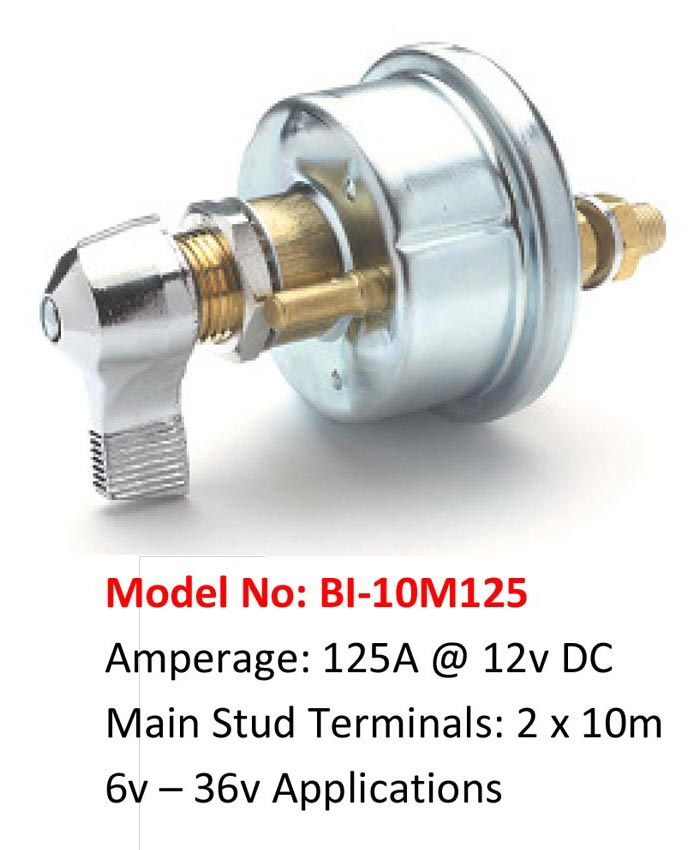 Model No: BI-10M125 Amperage: 125A @ 12v DC Main Stud Terminals: 2 x 10m 6v – 36v Applications